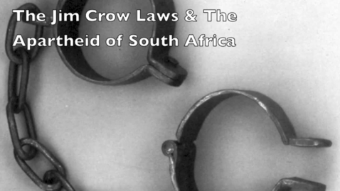 Thumbnail for entry The Jim Crow Laws and The Apartheid of South Africa.