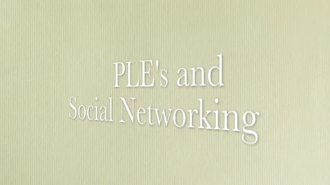 Thumbnail for entry PLE's and Social Networking