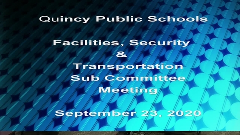 Thumbnail for entry Quincy School Sub Committee Meeting, School Committee Meeting September 23, 2020