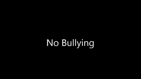 Thumbnail for entry No Bullying!