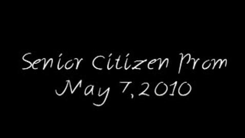 Thumbnail for entry Senior Citizen Prom