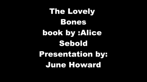 Thumbnail for entry The Lovely Bones (real one)