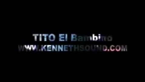 Thumbnail for entry Tito El Bambino