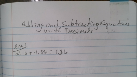 Thumbnail for entry Adding and Subtracting Equations with Decimals