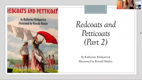 Thumbnail for entry Redcoats and Petticoats Read Aloud, Part 2