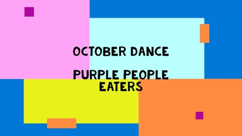 Thumbnail for entry October Dance - Purple People Eaters