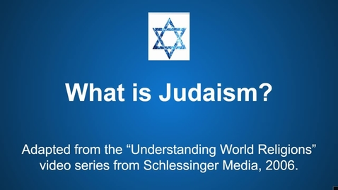 Thumbnail for entry What is Judaism?