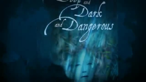 Thumbnail for entry Deep, Dark, and Dangerous