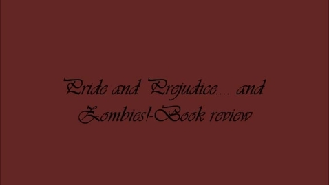 Thumbnail for entry Pride and Prejudice and Zombies Book Review
