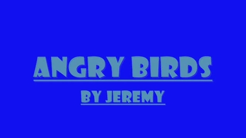 Thumbnail for entry Angry Birds - JG