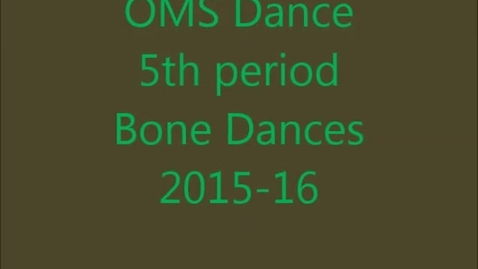 Thumbnail for entry Bone Dances by Group, 5th period 7th grade 2015-16