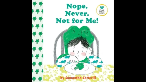 Thumbnail for entry It's Storytime - Nope. Never. Not for Me! By Samantha Cotterill - KIDS BOOK READ ALOUD