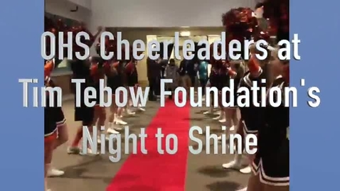 Thumbnail for entry OHS Cheerleaders volunteer at the Tim Tebow Foundation's 2018 Night To Shine.