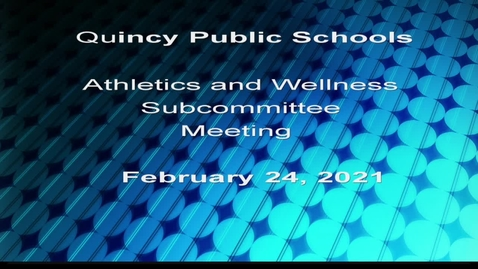 Thumbnail for entry Athletic and Wellness  Subcommittee Meeting February 24, 2021