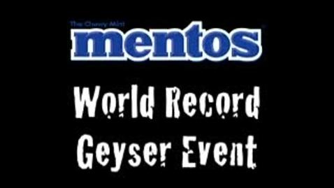 Thumbnail for entry MENTOS GEYSER WORLD RECORD