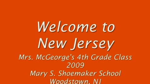 Thumbnail for entry Welcome to New Jersey-Mrs. McGeorge's 4th Grade Class 2009-Mary S. Shoemaker School