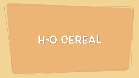Thumbnail for entry H2O Cereal