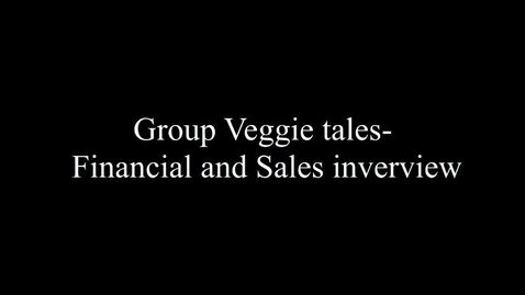 Thumbnail for entry Financial and Sales overview video- Veggie Tales