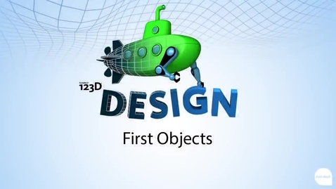 Thumbnail for entry 123D Design - Creating your first objects