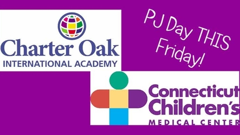 Thumbnail for entry Charter Oak Connection to CCMC: A Reminder about PJ Day!