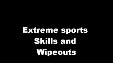 Thumbnail for entry Extreme sports skills and wipeouts