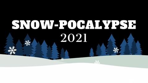 Thumbnail for entry 2021 Snow-pocalypse