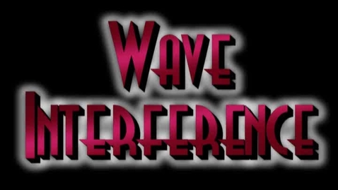 Thumbnail for entry Demonstrating Wave Interference
