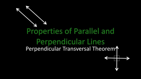 Thumbnail for entry 3.1.4 Parallel and Perpendicular Lines