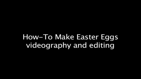 Thumbnail for entry Kendrick Gaussoin- How-To make Easter Eggs