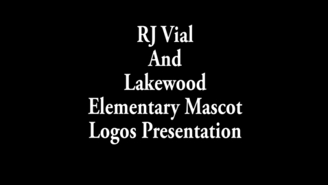 Thumbnail for entry RJ Vial and Lakewood Elementary Mascot logo redesigns