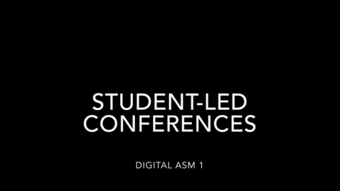 Thumbnail for entry Student-Led Conferences Video 2