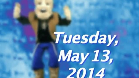 Thumbnail for entry Tuesday, May 13, 2014