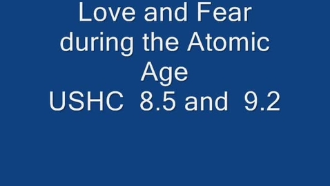 Thumbnail for entry Love and Fear During the Atomic Age