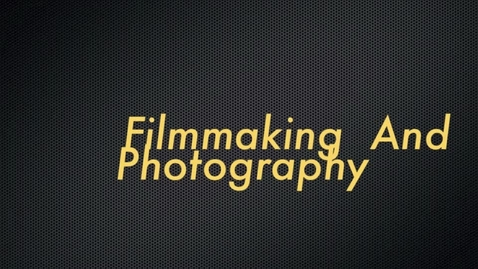 Thumbnail for entry Photography and Filmmaking: 2012-2013