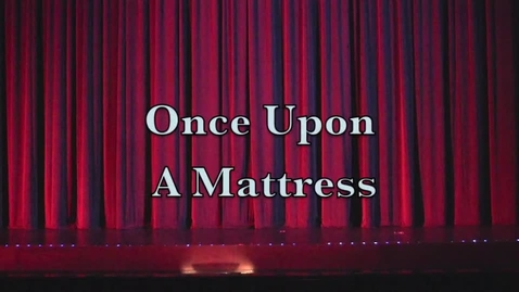 Thumbnail for entry Once Upon A Mattress