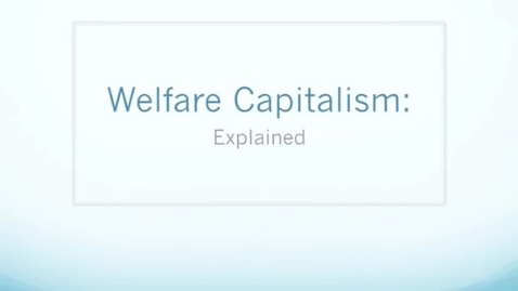 Thumbnail for entry Welfare Capitalism: Explained
