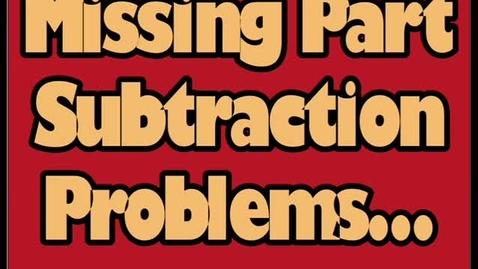 Thumbnail for entry Missing part subtraction problems (kindergarten)