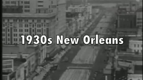 Thumbnail for entry 1930s New Orleans