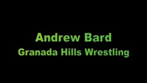 Thumbnail for entry Andrew Bard GHCHS Folkstyle  Wrestling  / Granada Hills CA.