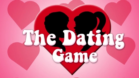 Thumbnail for entry The Dating Game: A Valentines Day Special