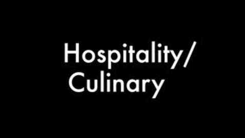 Thumbnail for entry Hospitality/Culinary