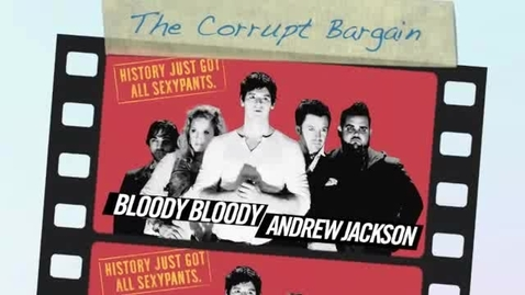 Thumbnail for entry The Corrupt Bargain from Bloody Bloody Andrew Jackskson