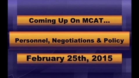 Thumbnail for entry MCPS Personnel, Negotiations & Policy Meeting Feb 25 2015