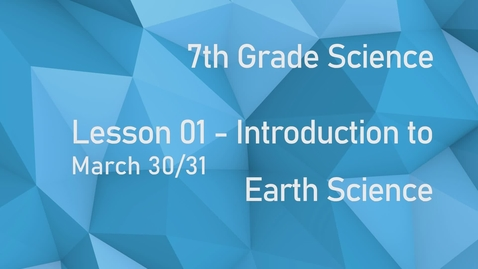 Thumbnail for entry Earth Science - Lesson 1