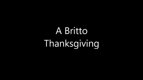 Thumbnail for entry A Britto Thanksgiving (Week of 11.16.20)