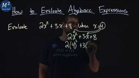 Thumbnail for entry How to Evaluate Algebraic Expressions | Evaluate 2x^2+3x+8 when x=4 | Part 6 of 6 | Minute Math