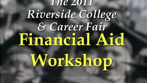Thumbnail for entry Riverside College and Career Fair 2011: Financial Aid Workshop