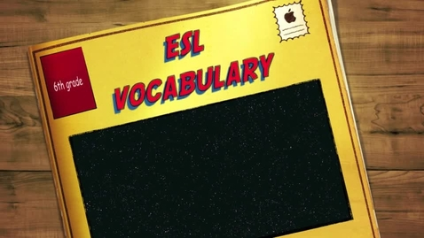 Thumbnail for entry ESL 6th Gr Vocabulary