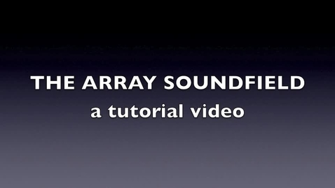 Thumbnail for entry AS1-Using an Array Soundfield