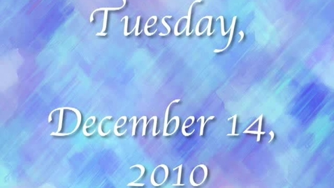 Thumbnail for entry Tuesday, December 14, 2010